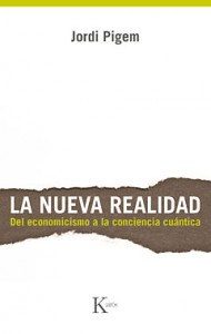 La nueva realidad, libro de Jordi Pigem