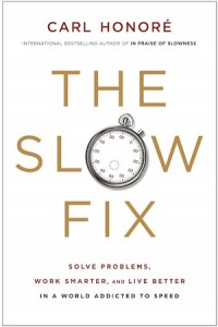 The Slow Fix, Carl Honoré