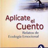 Aplícate el cuento, relatos Ecología Emocional