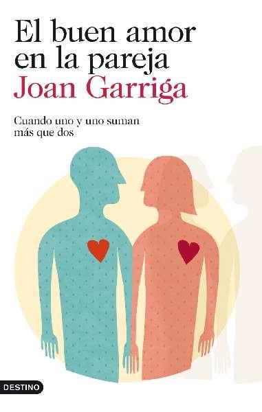 El buen amor en la pareja de Joan Garriga