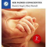 Ser padres conscientes de Daniel J. Siegel y Mary Hartzell
