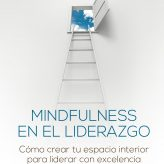 Mindfulness en el Liderazgo de Janice Marturano
