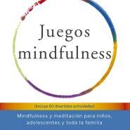 Juegos Mindfulness de Susan Kaiser Greenland